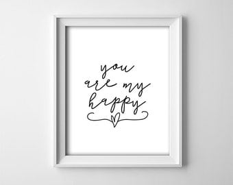 "INSTANT DOWNLOAD 8X10"" printable digital art file - You are my happy - Black and White - Typography - Minimalist - Love - Nursery wall decor"