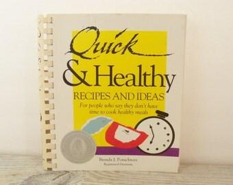 Quick and Healthy Recipes and Ideas Vintage Spiral Cook Book Recipe Booklet Benjamin Franklin Award Brenda J Ponichtera 1994