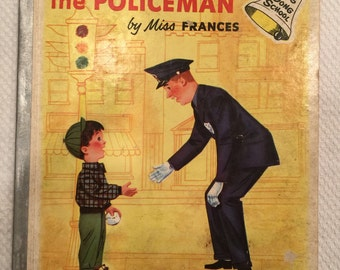Your Friend, the Policeman; 1953; Ding Ding School Book; by Miss Frances