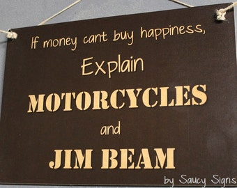 Explain Motorcycles & Jim Beam Money Can't Buy You Happiness Biker Sign