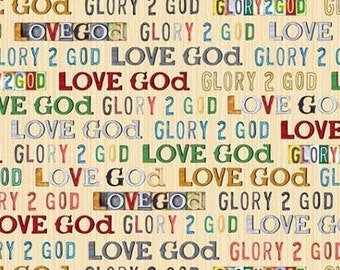 Quilting Treasures Glory Cream Text, Love God, Glory to God cotton fabric