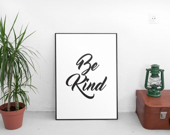 Inspirational Quote Be Kind, Printable Decor, Typography Print, Instant Download Inspirational Print, Office Art, Art Print Typography Quote