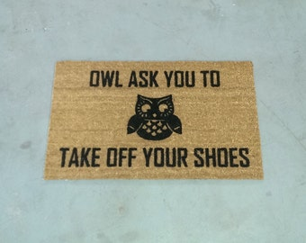 Owl Ask You To Take Off Your Shoes- Welcome Door Mat (18x30)