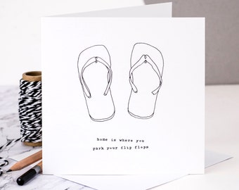 Housewarming Card; Home Is Where You Park Your Flip Flops; New Home Card; GC185