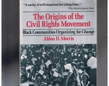 The Origins of the Civil Rights Movement  ** Black Communities Organizing for Change   by  Aldon D.Morris