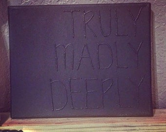 Truly Madly Deeply canvas