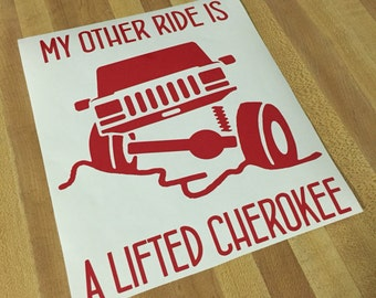 Jeep accessories, Cherokee decal, My other ride is a lifted Cherokee Jeep Car Truck Decal Sticker