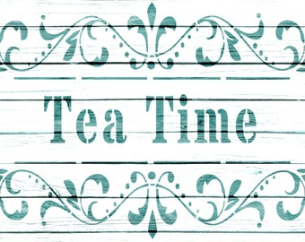 Re-usable Mylar Stencil TEA TIME,  Furniture, Fabric, French, Vintage, Shabby Chic