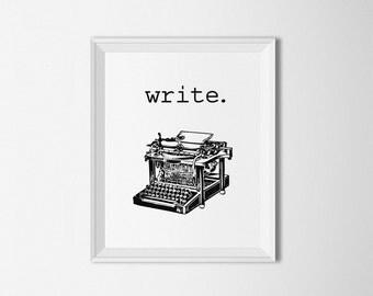 Write printable, Typewriter Art Print, typewriter Wall art, Home decor, Office decor, Typography print, Minimalist art, writing quote print