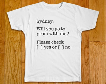 "Personalized One-of-a-Kind  Homecoming Proposal T-shirt ""Will you go to homecoming with me? Please check Yes or No"""
