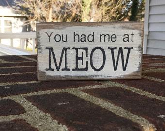You had me at meow - handmade rustic box sign