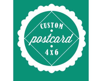 Custom Postcard - Design - Digital Download - Postcard - Customize Postcard - 4x6 Postcard