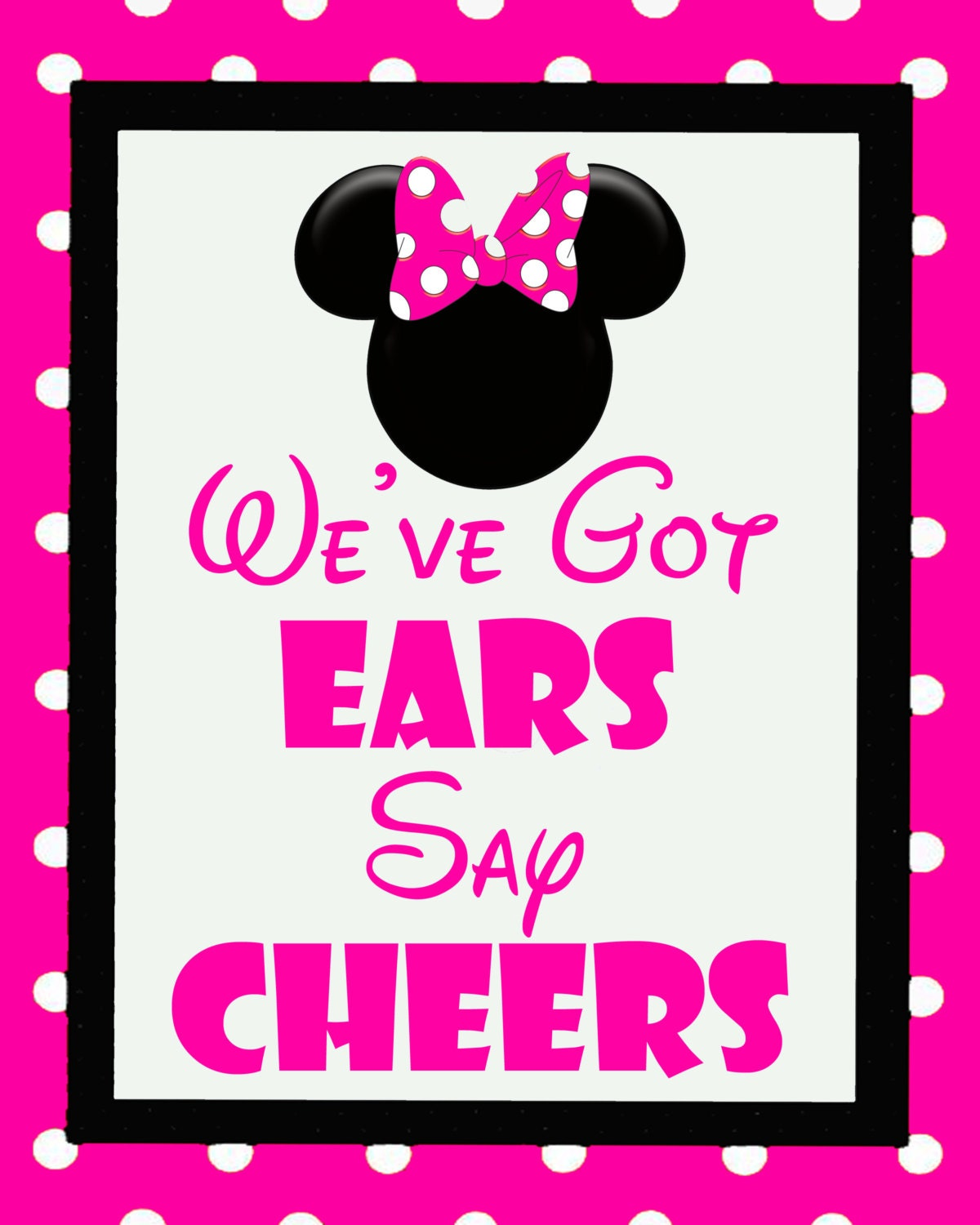 Minnie Mouse We've Got Ears Say Cheers Sign