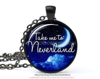 Take Me To Neverland Peter Pan Quotation Necklace - Handmade