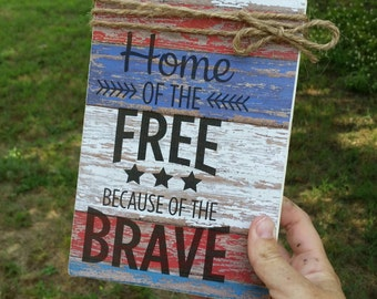 Home of the Free sign, American flag sign, wooden sign, military sign