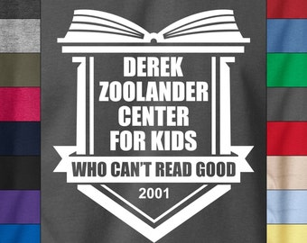 DEREK ZOOLANDER Soft Ringspun Cotton T-Shirt Center for Kids Who Cant Read Good