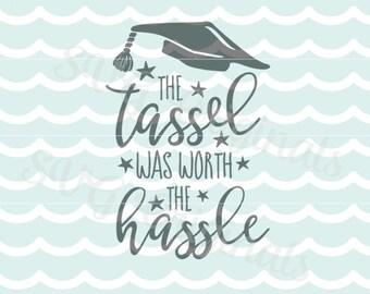 Graduation SVG The Tassel Was Worth The Hassle SVG Vector File. Cricut Explore and more.Cut or Print. Graduate Tassel Hassle Congrats SVG