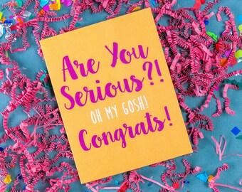 Are you serious?! Congrats! - Congratulations Card