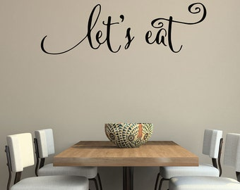 Wall quote decal let 39 s eat kitchen home dining room vinyl for Dining room quote decals