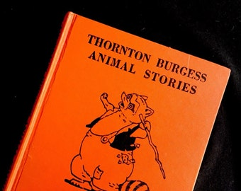 Thornton Burgess Animal Stories; Illustrated by Harrison Cady