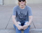 Have Courage & Be Kind Unisex Adult Tri Blend Tee
