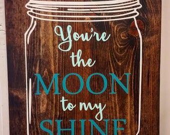 You're the Moon to My Shine Wood Home Wall Decor Sign