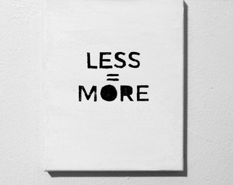 LESS=MORE