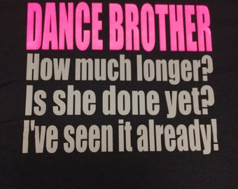 Dance Brother/ Dance Competition/ Recital T- Shirt