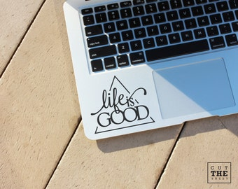 Life is good - Laptop Decal - Laptop Sticker - Car Decal - Car Sticker