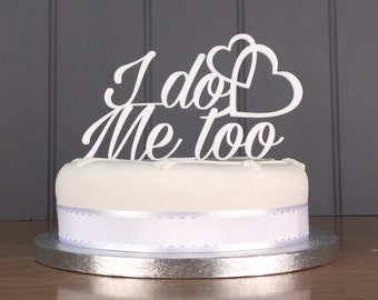 I Do, Me Too Cake Topper