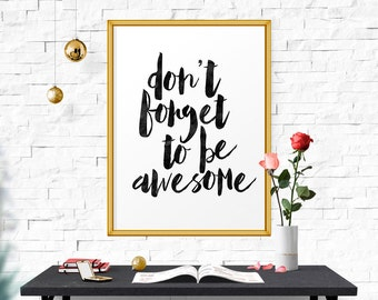 Don't Forget To Be Awesome, Watercolor Art, Quote Poster, Motivational Art, Inspirational Quote, Home Decor, Nursery Art, Bedroom Art
