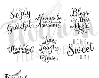 Script Sayings Digital Cut Files (SVG, PNG, PDF)   Digital Clipart Always be Awesome Bless This Mess Thankful Home Sweet Home