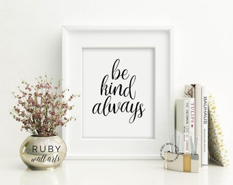 Be Kind Always, Poster, Print, Quote, Wall Art, Inspirational, Home Decor, Calligraphy, Typography, Handletter, Quote Print