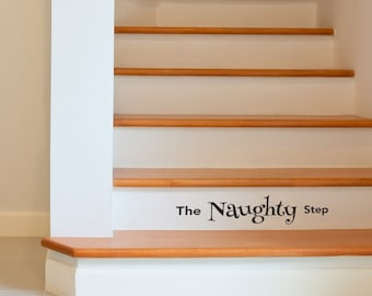 The Naughty Step Sticker Sign for Your Stairway