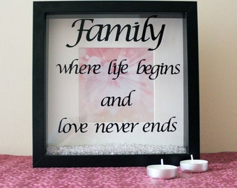 Family where life begins and love never ends quote 3D box frame - Gift for New Home, Family Decor, Wall Art, Home Decor, Wall Hangings