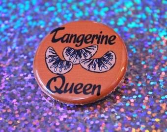 Tangerine Queen 1/4 Inch Pinback Button