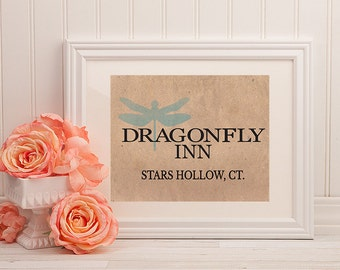 Gilmore Girls Print, Dragonfly Inn, Stars Hollow Sign, Printable Wall Art, INSTANT DOWNLOAD, 3 Sizes , Lorelei, Rory, Gilmore Girls Poster,