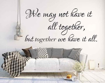 Vinyl Wall Decal, Vinyl Letters, Winter Gift Wife, Housewarming Gift for Women, Romantic Wall Decal, Together We Have it All, Wall Decal