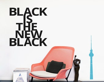 BLACK is the NEW BLACK quote sticker, wall decal, urban street art style, typo art, typo design
