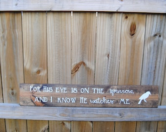 Pallet Wood Rustic HIS EYE is on the SPARROW...Sign