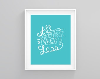 All you need is LESS printable
