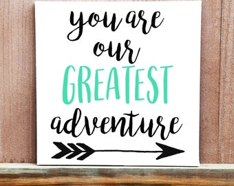 You Are Our Greatest Adventure Canvas, Hand Painted, Baby Shower Decor, Baby Boy, Baby Girl, Baby Shower Gift, Nursery Decor, Canvas Quote