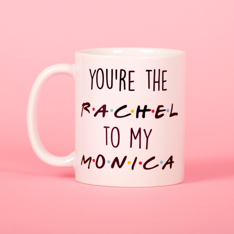 Friends inspired youu0026#39;re the rachel to my monica mug