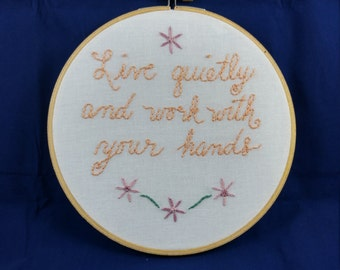 1 Thessalonians 4:11 Hand Embroidered Inspirational Scripture Hoop Art