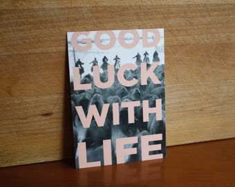 Postcard : Good luck with life.