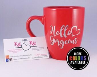 Hello Gorgeous Mug. Hello mug. Coffee Mug. Heart Mug. Morning coffee. Gorgeous. Quote mug.