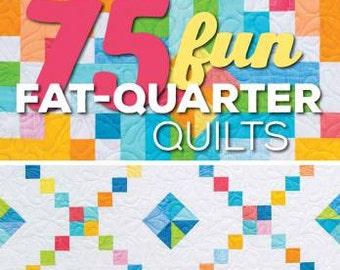 75 Fun Fat-Quarter Quilts - Softcover Fat Quarter Quilt Book, Precut Fabric