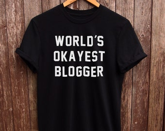 Funny Blogger Tshirt - funny blogger shirt, funny tumblr tshirt, gifts for teens, funny tumblr shirt, teen gifts, daughter gifts