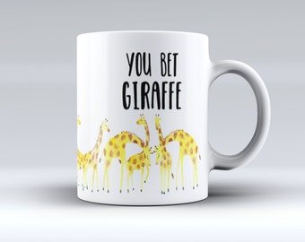 Funny You Bet Giraffe Coffee Mug - April - Giraffe Watcher - Watercolor Giraffe Mug - Mother's Day or birthday Gift - Sublimated