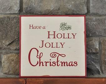 Handmade Wood Christmas Sign - Have a Holly Jolly Christmas